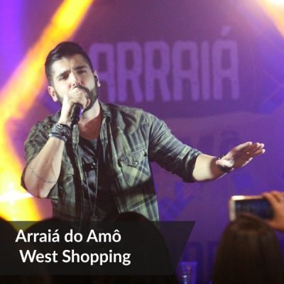 Arraia do Amô West Shopping - Agência DosReis Live Marketing